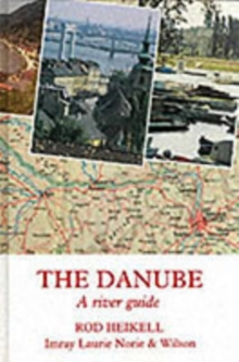 The Danube : A River Guide, Hardback Book
