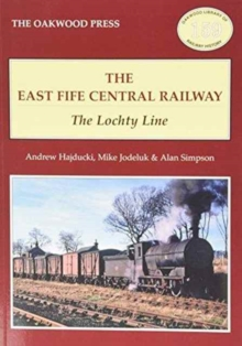 The East of Fife Central Railway : The Lochty Line, Paperback Book