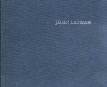 John Latham : Time-base and the Universe, Hardback Book