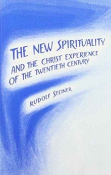 The New Spirituality and the Christ Experience of the Twentieth Century, Paperback Book