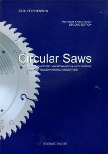 Circular Saws : Their Manufacture, Maintenance and Application in the Woodworking Industries, Paperback / softback Book