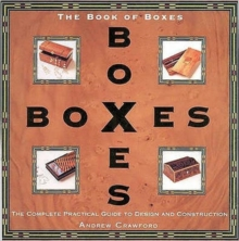 Book of Boxes : The Complete Practical Guide to Design and Construction, Paperback Book
