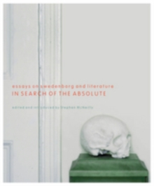 In Search of the Absolute : Essays on Swedenborg and Literature, EPUB eBook