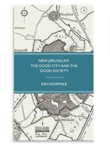 New Jerusalem: The Good City and the Good Society, Hardback Book