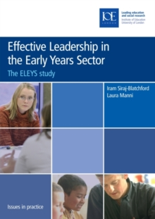 Effective Leadership in the Early Years Sector : The ELEYS study, Paperback Book