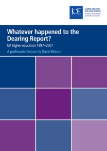 Whatever happened to the Dearing Report? : UK higher education 1997-2007, PDF eBook