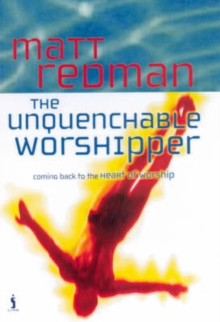 The Unquenchable Worshipper, Paperback Book