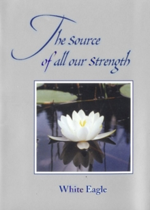 The Source of All Our Strength, Hardback Book