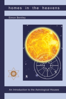 Homes in the Heavens : An Introduction to the Astrological Houses, Paperback / softback Book