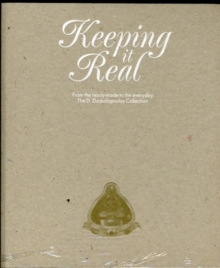 Keeping it Real : From the ready-made to the everyday: The D. Daskalopoulos Collection, Paperback / softback Book