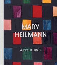 Mary Heilmann: Looking at Pictures, Hardback Book