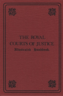 The Royal Courts of Justice : Illustrated Handbook, Paperback Book
