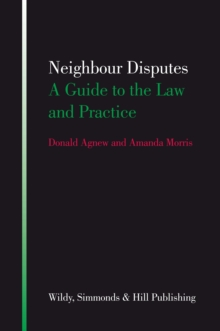 Neighbour Disputes : A Guide to the Law and Practice, Paperback / softback Book