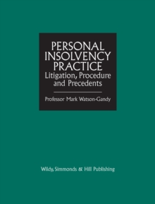 Personal Insolvency Practice: : Litigation, Procedure and Precedents, Hardback Book