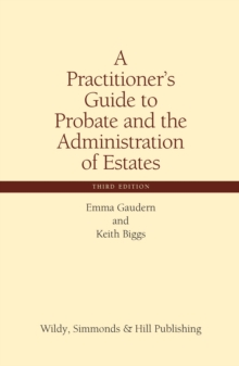 A Practitioner's Guide to Probate and the Administration of Estates, Hardback Book