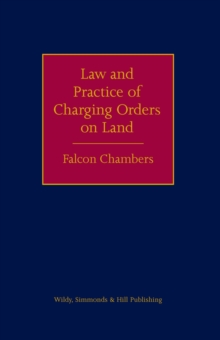 The Law and Practice of Charging Orders on Land, Hardback Book