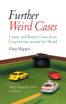 Further Weird Cases : Comic and Bizarre Cases from Courtrooms around the World, Hardback Book