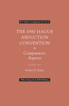 The 1980 Hague Abduction Convention : Comparative Objectives, Hardback Book