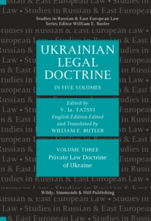 Ukrainian Legal Doctrine Volume 3: Private Law Doctrine of Ukraine, Hardback Book