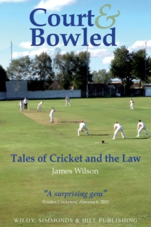 Court and Bowled: Tales of Cricket and the Law, Paperback Book