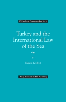 Turkey and the International Law of the Sea, Hardback Book