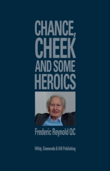 Chance, Cheek and Some Heroics, Hardback Book