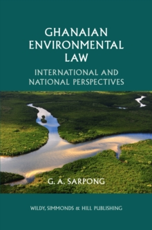 Ghanaian Environmental Law: International and National Perspectives, Paperback / softback Book