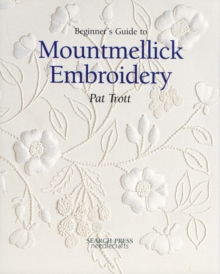 Beginner's Guide to Mountmellick Embroidery, Paperback / softback Book