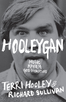 Hooleygan : Music, Mayhem, Good Vibrations, Paperback Book