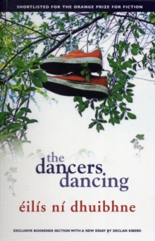 The Dancers Dancing : A Powerful Coming-of-Age Novel, Paperback Book