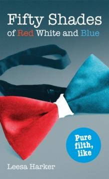 Fifty Shades of Red White and Blue : Maggie Muff Trilogy, Book 1, Paperback Book