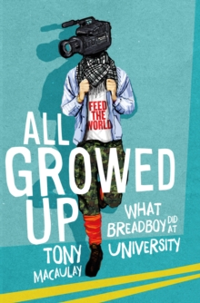 All Growed Up : What Breadboy Did at University, Paperback / softback Book