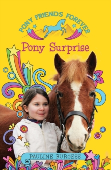 Pony Surprise : Pony Friends Forever, Paperback Book