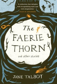 The Faerie Thorn and Other Stories, Paperback Book