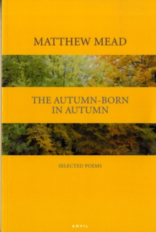 Autumn-born in Autumn : Selected Poems, Paperback Book