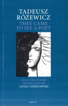 Tadeusz Rozewicz: They Came to See a Poet : Selected Poems, Paperback / softback Book