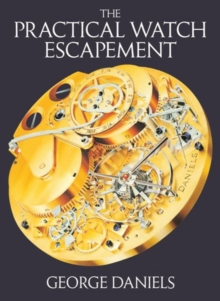 The Practical Watch Escapement, Hardback Book