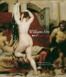 William Etty : Art and Controversy, Hardback Book