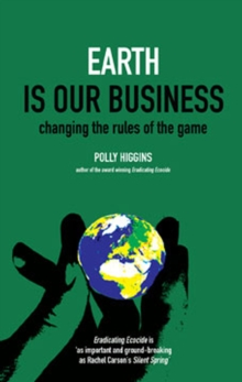 Earth is Our Business : Changing the Rules of the Game, Paperback / softback Book