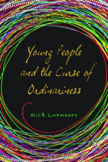 Young People and the Curse of Ordinariness, PDF eBook