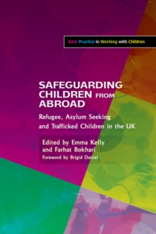 Safeguarding Children from Abroad : Refugee, Asylum Seeking and Trafficked Children in the UK, EPUB eBook
