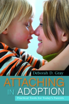 Attaching in Adoption : Practical Tools for Today's Parents, EPUB eBook