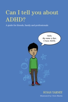 Can I tell you about ADHD? : A guide for friends, family and professionals, EPUB eBook