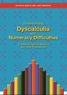 Understanding Dyscalculia and Numeracy Difficulties : A Guide for Parents, Teachers and Other Professionals, EPUB eBook