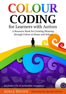 Colour Coding for Learners with Autism : A Resource Book for Creating Meaning through Colour at Home and School, PDF eBook