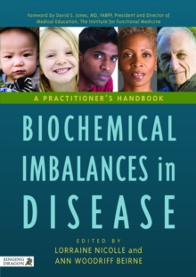 Biochemical Imbalances in Disease : A Practitioner's Handbook, PDF eBook