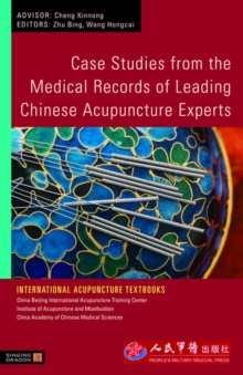 Case Studies from the Medical Records of Leading Chinese Acupuncture Experts, EPUB eBook