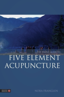 The Simple Guide to Five Element Acupuncture, EPUB eBook