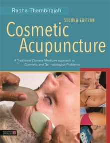 Cosmetic Acupuncture, Second Edition : A Traditional Chinese Medicine Approach to Cosmetic and Dermatological Problems, EPUB eBook