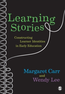 Learning Stories : Constructing Learner Identities in Early Education, Paperback / softback Book